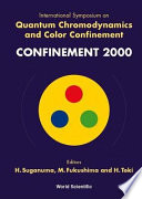 International Symposium on Quantum Chromodynamics and Color Confinement  CONFINEMENT 2000