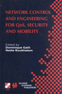 Network Control and Engineering for QoS  Security and Mobility