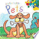 It s Fun to Draw Pets