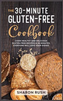 The 30 Minute Gluten Free Cookbook