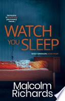 Watch You Sleep