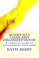 30 Days to a Clean and Organized House
