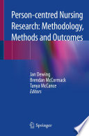 Person Centred Nursing Research Methodology Methods And Outcomes