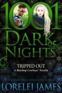 Tripped Out: A Blacktop Cowboys Novells