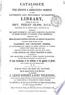 Catalogue of the second   remaining portion of the     library  formed by     Philip Bliss     which will be sold by auction