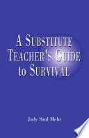 Substitute Teacher s Guide to Survival