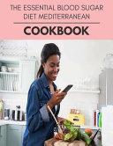 The Essential Blood Sugar Diet Mediterranean Cookbook