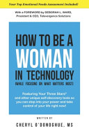 How to Be a Woman in Technology  While Focusing on What Matters Most