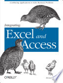 """""""Integrating Excel and Access: Combining Applications to Solve Business Problems"""" by Michael Schmalz"""