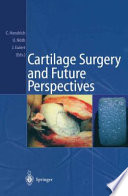 Cartilage Surgery And Future Perspectives Book PDF