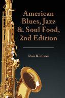 American Blues, Jazz & Soul Food, 2Nd Edition Pdf/ePub eBook