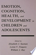 Emotion Cognition Health And Development In Children And Adolescents Book