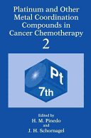 Platinum and Other Metal Coordination Compounds in Cancer Chemotherapy 2