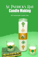 St  Patrick s Day Candle Making