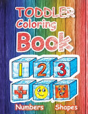 Toddler Coloring Book Numbers and Shapes