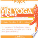 How Yin Yoga Healed My Student S Knee