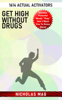 Get High Without Drugs  1614 Actual Activators