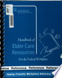 Handbook of Elder Care Resources for the Federal Workplace