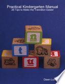Practical Kindergarten Manual  28 Tips to Make the Transition Easier Book