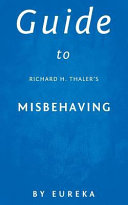 Guide to Richard H  Thaler s Misbehaving Book