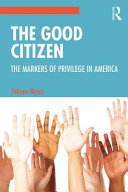 The good citizen: the markers of privilege in America