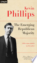 """The Emerging Republican Majority: Updated Edition"" by Kevin P. Phillips, Sean Wilentz"