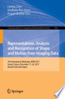 Representations, Analysis and Recognition of Shape and Motion from Imaging Data