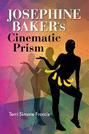 Josephine Baker s Cinematic Prism