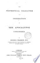 The Prophetical Character and Inspiration of the Apocalypse Considered