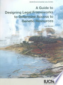 A Guide to Designing Legal Frameworks to Determine Access to Genetic Resources