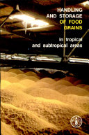 Handling and Storage of Food Grains in Tropical and Subtropical Areas