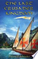 The Last Crusader Kingdom Book
