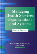 Managing Health Services Organizations And Systems Book