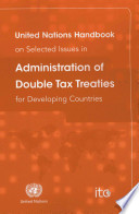 United Nations Handbook on Selected Issues in Administration of Double Tax Treaties for Developing Countries