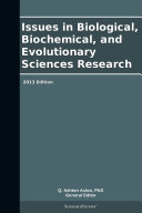 Issues in Biological, Biochemical, and Evolutionary Sciences Research: 2013 Edition