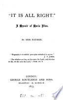 'It is all right', a memoir of M. Bliss, by her father [J. Bliss].