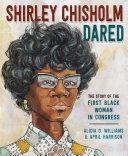Shirley Chisholm Dared Pdf/ePub eBook