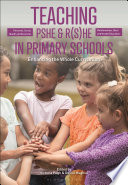 Teaching Personal  Social  Health and Economic and Relationships   Sex  and Health Education in Primary Schools