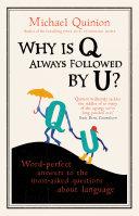 Why is Q Always Followed by U