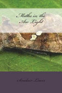 Moths in the Arc Light ebook