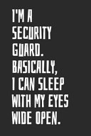I'm a Security Guard. Basically, I Can Sleep with My Eyes Wide Open