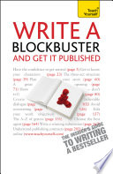 Write A Blockbuster And Get It Published Teach Yourself