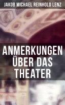 Anmerkungen über das Theater (Vollständige Ausgabe)