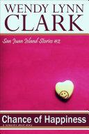 Chance of Happiness: A Romantic Short Story (San Juan Island ...