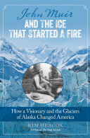 John Muir and the Ice That Started a Fire ebook