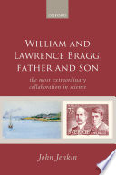 William and Lawrence Bragg  Father and Son