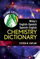 Wiley's English-Spanish, Spanish-English Chemistry Dictionary