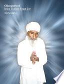 Glimpses of Baba Thakur Singh Jee