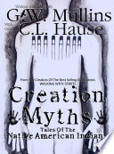 Creation Myths Tales Of The Native American Indians