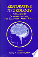 Restorative Neurology  : Advances in Pharmacotherapy for Recovery After Stroke